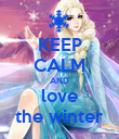 KEEP CALM AND love the winter - Personalised Poster large
