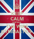KEEP CALM and love  THE WIRE GYMNASTICS  - Personalised Poster large