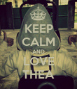 KEEP CALM AND LOVE THEA - Personalised Poster large