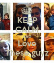 KEEP CALM AND Love These guyz - Personalised Poster large