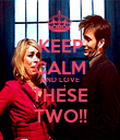 KEEP CALM AND LOVE THESE TWO!! - Personalised Poster large