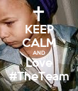 KEEP CALM AND Love #TheTeam - Personalised Poster large