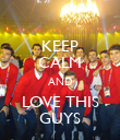 KEEP CALM AND LOVE THIS GUYS - Personalised Poster large