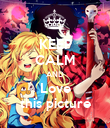 KEEP CALM AND Love this picture - Personalised Poster large