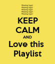 KEEP CALM AND Love this  Playlist - Personalised Poster large