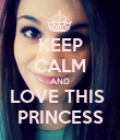 KEEP CALM AND LOVE THIS  PRINCESS - Personalised Poster large