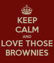 KEEP CALM AND LOVE THOSE BROWNIES - Personalised Poster large