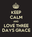 KEEP CALM AND LOVE THREE DAYS GRACE - Personalised Poster large