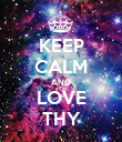 KEEP CALM AND LOVE THY - Personalised Poster large