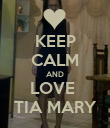 KEEP CALM AND LOVE  TIA MARY - Personalised Poster large