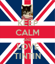 KEEP CALM AND LOVE TINTIN - Personalised Poster large