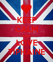 KEEP CALM AND LOVE TIPHAINE - Personalised Poster large