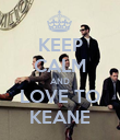 KEEP CALM AND LOVE TO KEANE - Personalised Poster large