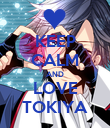 KEEP CALM AND LOVE TOKIYA - Personalised Poster large