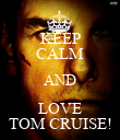 KEEP CALM AND LOVE TOM CRUISE! - Personalised Poster large