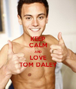 KEEP CALM AND LOVE TOM DALEY - Personalised Poster large