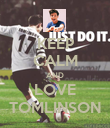 KEEP CALM AND LOVE TOMLINSON - Personalised Poster large