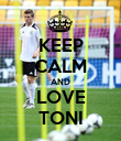 KEEP CALM AND LOVE TONI - Personalised Poster large