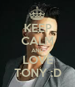 KEEP CALM AND LOVE TONY :D - Personalised Poster large