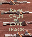 KEEP CALM AND LOVE TRACK - Personalised Poster large