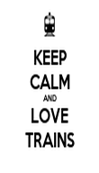 KEEP CALM AND LOVE TRAINS - Personalised Poster large