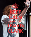 KEEP CALM AND LOVE TRAVIS CLARK - Personalised Poster large