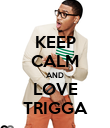 KEEP CALM AND LOVE TRIGGA - Personalised Poster large