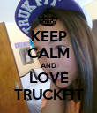 KEEP CALM AND LOVE TRUCKFIT - Personalised Poster large