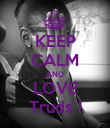 KEEP CALM AND LOVE Truds ! - Personalised Poster large