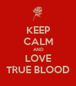 KEEP CALM AND LOVE TRUE BLOOD - Personalised Poster large