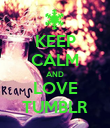 KEEP CALM AND LOVE TUMBLR - Personalised Poster large