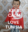 KEEP CALM AND LOVE  TUNISIA - Personalised Poster large