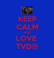 KEEP CALM AND LOVE  TVD!!! - Personalised Poster large