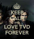 KEEP CALM AND LOVE TVD FOREVER - Personalised Poster large