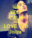 KEEP CALM AND LOVE TVD Jolita  - Personalised Poster large