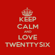 KEEP CALM AND LOVE TWENTTYSIX - Personalised Poster large
