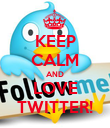 KEEP CALM AND LOVE TWITTER! - Personalised Poster large