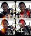 KEEP CALM AND LOVE TYACE - Personalised Poster large