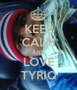 KEEP CALM AND LOVE TYRIQ - Personalised Poster large