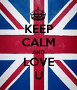 KEEP CALM AND LOVE U - Personalised Poster large