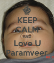 KEEP CALM AND Love U Paramveer - Personalised Large Wall Decal