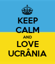 KEEP CALM AND LOVE UCRÂNIA - Personalised Poster large