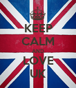 KEEP CALM AND LOVE UK - Personalised Poster large