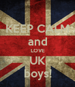 KEEP CALM and LOVE UK boys! - Personalised Poster large