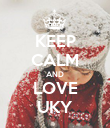 KEEP CALM AND LOVE UKY - Personalised Poster large