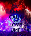 KEEP CALM AND LOVE UMF - Personalised Poster large