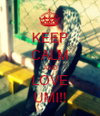KEEP CALM AND LOVE UMI!! - Personalised Poster large