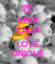 KEEP CALM AND LOVE UNIQUE - Personalised Poster large