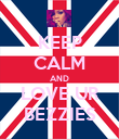 KEEP CALM AND LOVE UR BEZZIES - Personalised Poster large