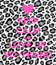 KEEP CALM AND LOVE UR  BOYFRIEND - Personalised Poster large